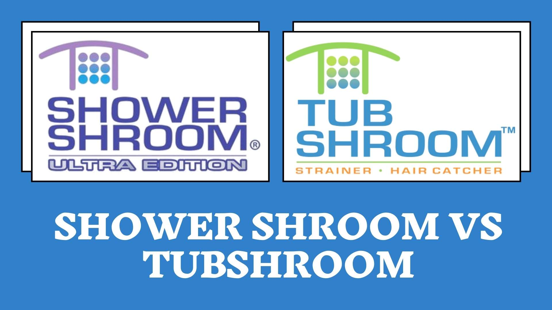 Shower Shroom vs Tubshroom